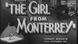 The Girl from Monterrey (1943)